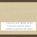 Canvas Antique Beige w/ Canvas Cocoa Welt: Quick Ship