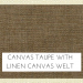 Canvas Taupe with Linen Welt +$199.00