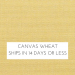 Canvas Wheat (Pictured)