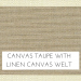 Canvas Taupe w/ Linen Canvas Welt +$17.00