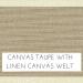 Canvas Taupe w/ Linen Canvas Welt +$99.00