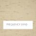 Frequency Sand